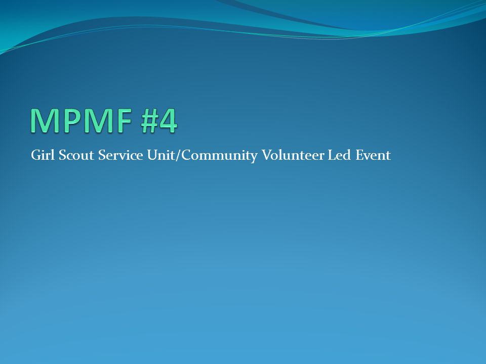 Girl Scout Service Unit/Community Volunteer Led Event