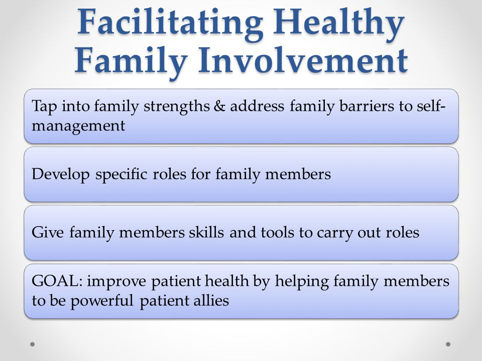 Facilitating Healthy Family Involvement