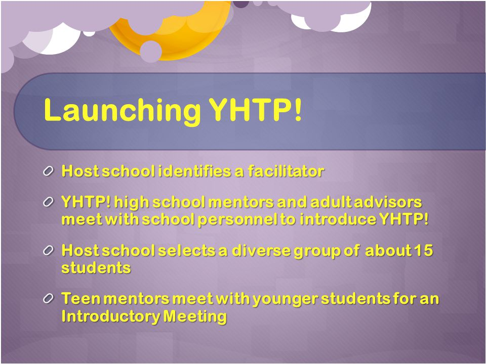 Launching YHTP. Host school identifies a facilitator YHTP.