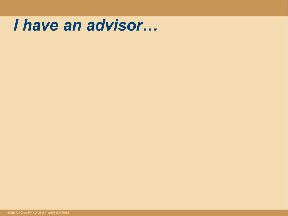 I have an advisor…