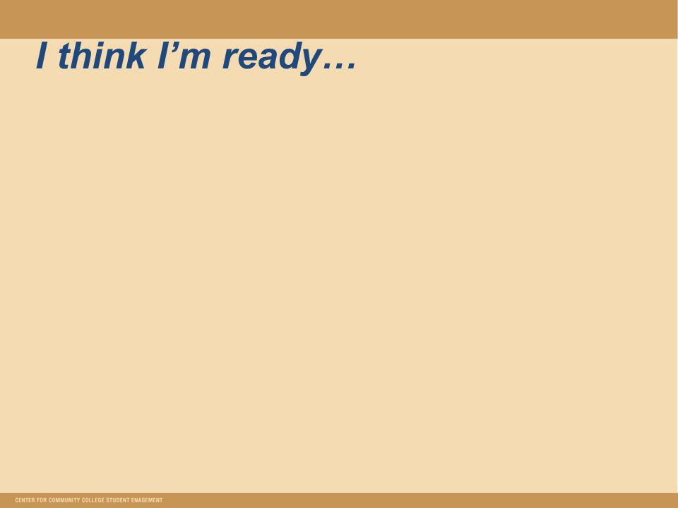 I think I'm ready…