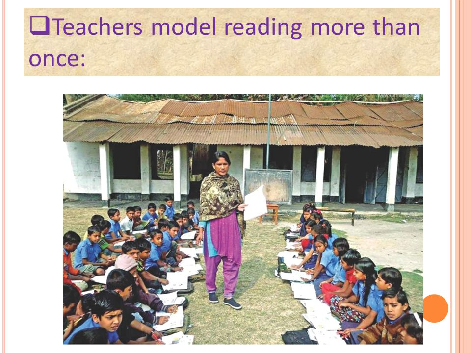  Teachers model reading more than once: