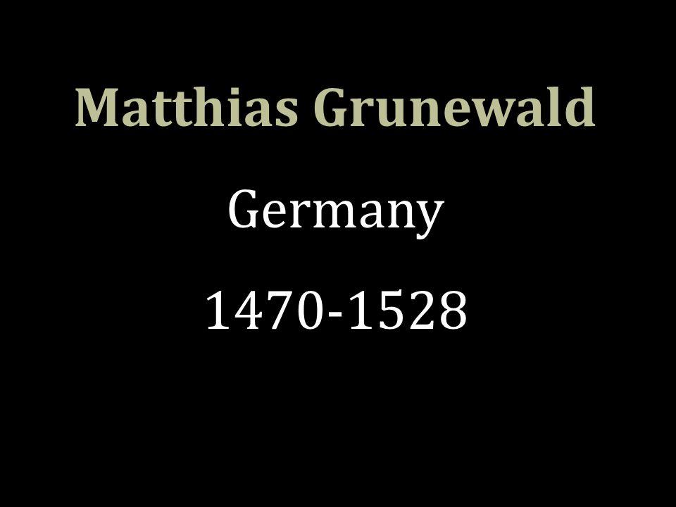 Matthias Grunewald Germany 1470-1528