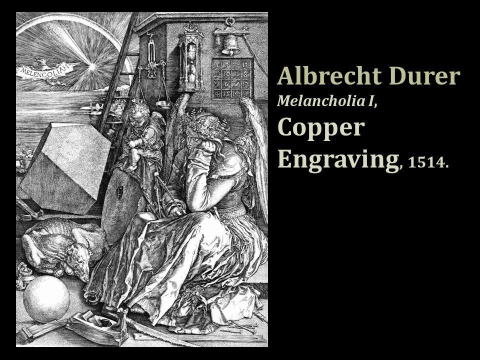 Albrecht Durer Melancholia I, Copper Engraving, 1514.