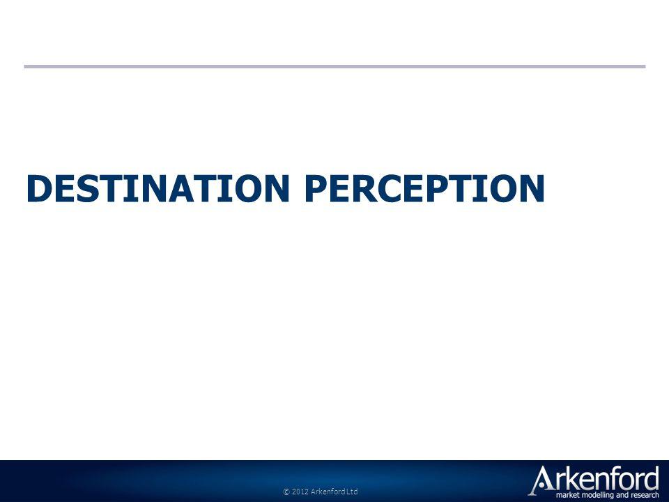 © 2012 Arkenford Ltd DESTINATION PERCEPTION