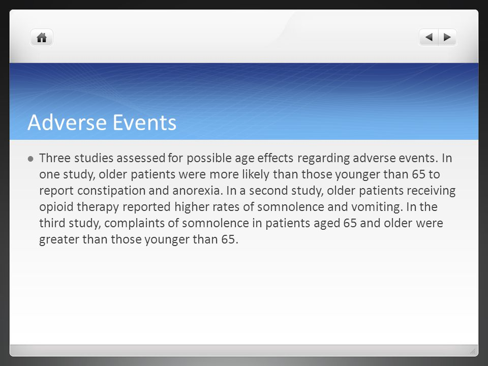Adverse Events Three studies assessed for possible age effects regarding adverse events.