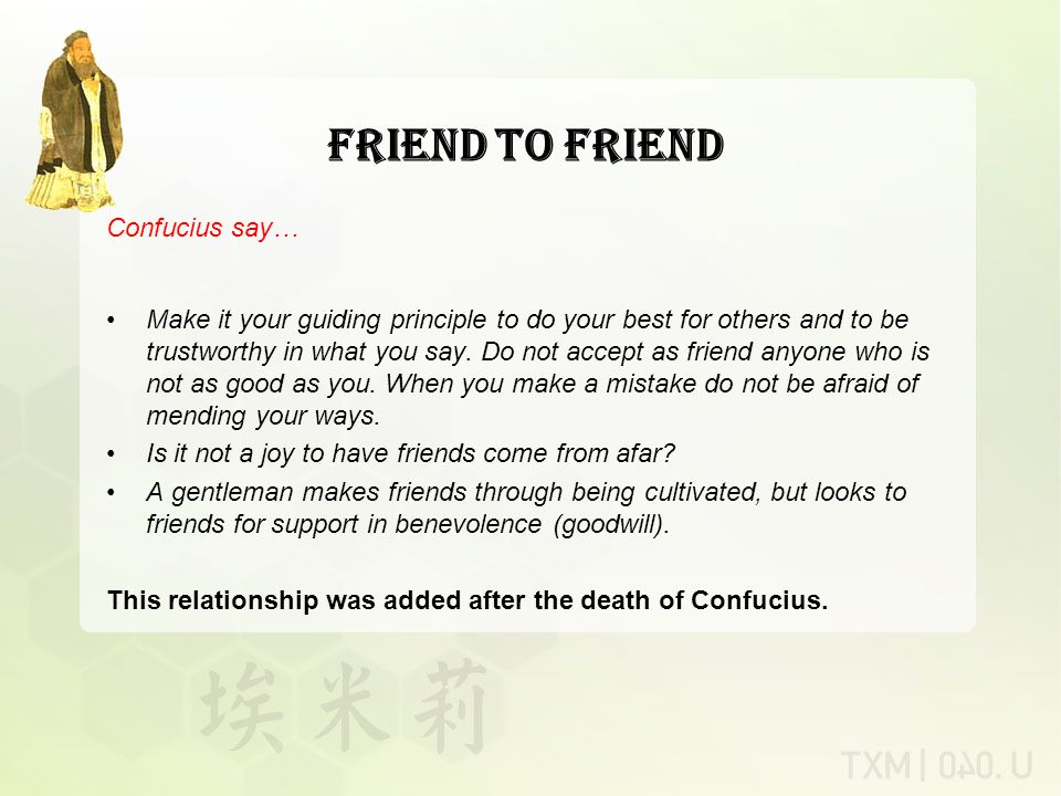 Friend to Friend Make it your guiding principle to do your best for others and to be trustworthy in what you say.