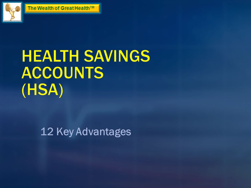 The Wealth of Great Health TM 12 Key Advantages