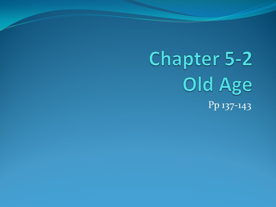 Chapter 5/ Section 2: Old Age MAIN IDEA: As we age, our priorities change and expectations change to match realities, and we experience losses as well as gains VOCABULARY: Decremental model of aging, ageism, senile dementia, Alzheimer's disease OBJECTIVES: Identify changes that occur in health and life situation during old age.