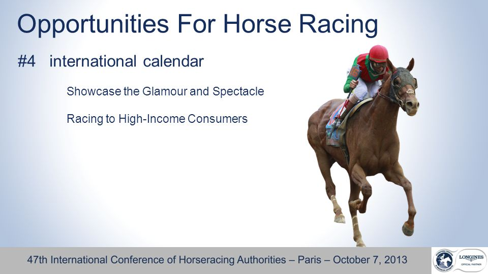 Opportunities For Horse Racing #4 international calendar Showcase the Glamour and Spectacle Racing to High-Income Consumers
