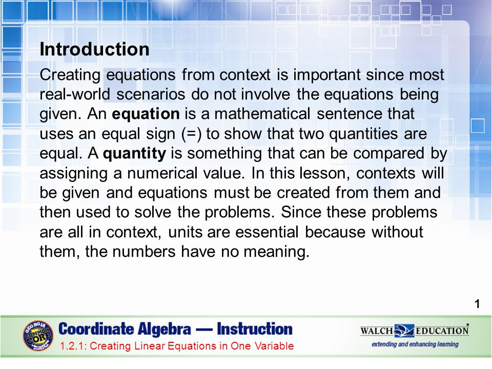 Key Concepts A linear equation is an equation that can be written in the form ax + b = c, where a, b, and c are rational numbers.