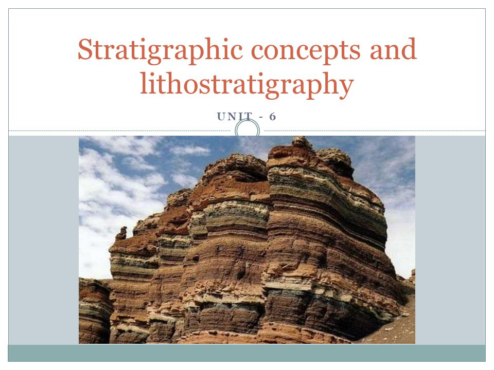 Description of lithostratigraphic units Type section A type section is the location where the lithological characteristics are clear and, if possible, where the lower and upper boundaries of the formation can be seen.