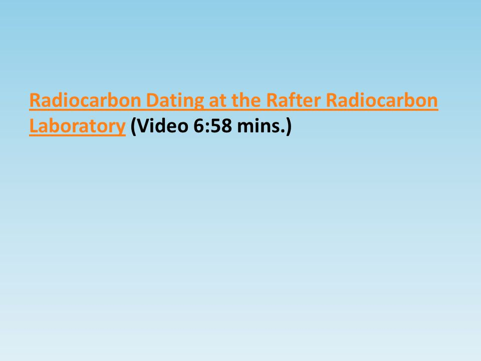 Radiocarbon Dating at the Rafter Radiocarbon LaboratoryRadiocarbon Dating at the Rafter Radiocarbon Laboratory (Video 6:58 mins.)