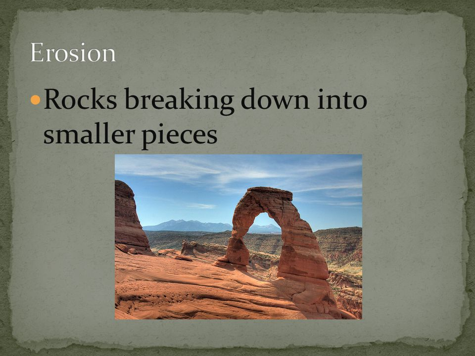 Rocks breaking down into smaller pieces