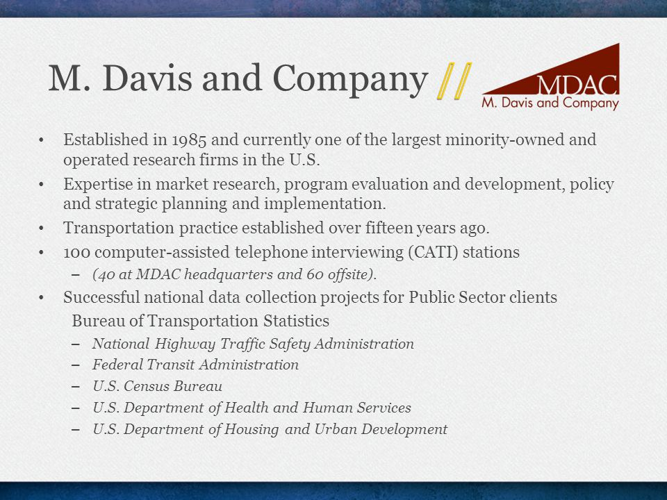 Established in 1985 and currently one of the largest minority-owned and operated research firms in the U.S.