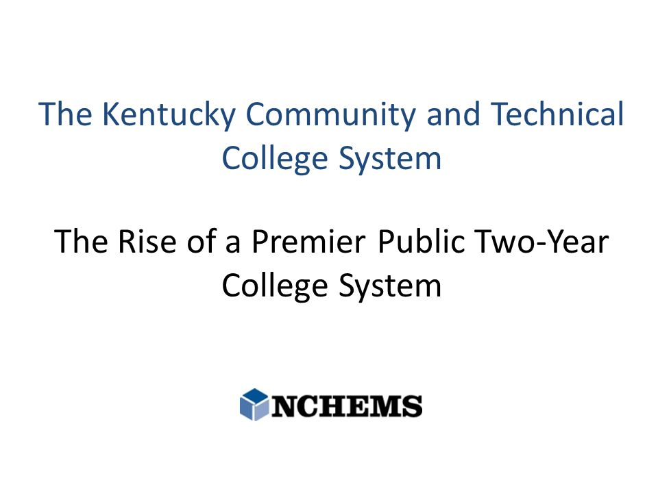 The Kentucky Community and Technical College System The Rise of a Premier Public Two-Year College System