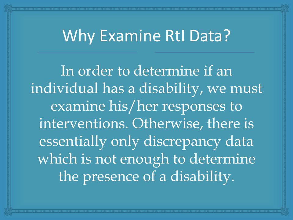 In order to determine if an individual has a disability, we must examine his/her responses to interventions.