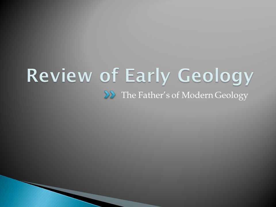 The Father's of Modern Geology
