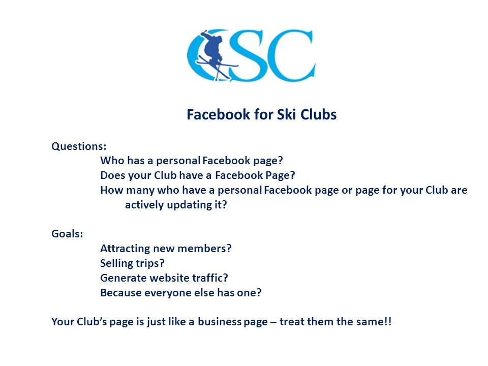 Facebook for Ski Clubs Questions: Who has a personal Facebook page.