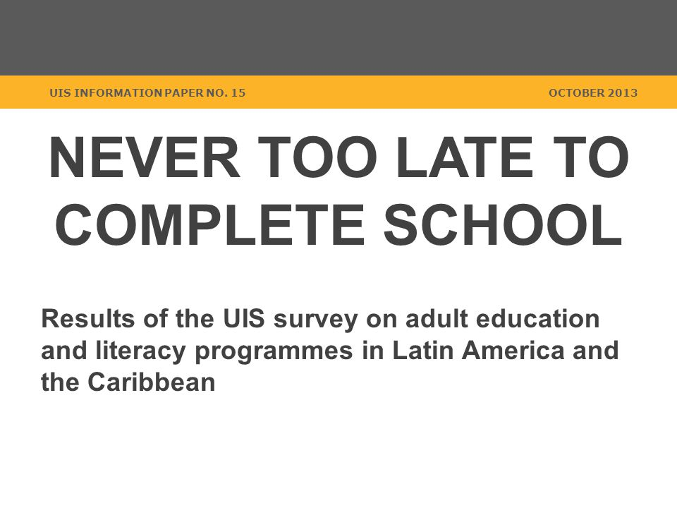 Educational attainment in the LAC region Out of 28 countries with available data: There are 8 countries where the proportion of adults who did not complete primary education range between 35% and 70%.