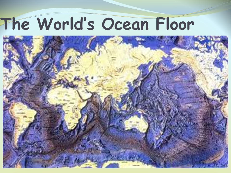 The World's Ocean Floor