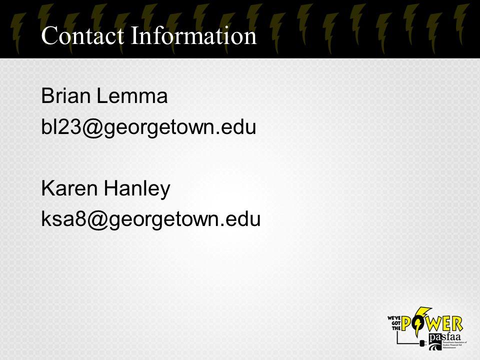 Contact Information Brian Lemma bl23@georgetown.edu Karen Hanley ksa8@georgetown.edu