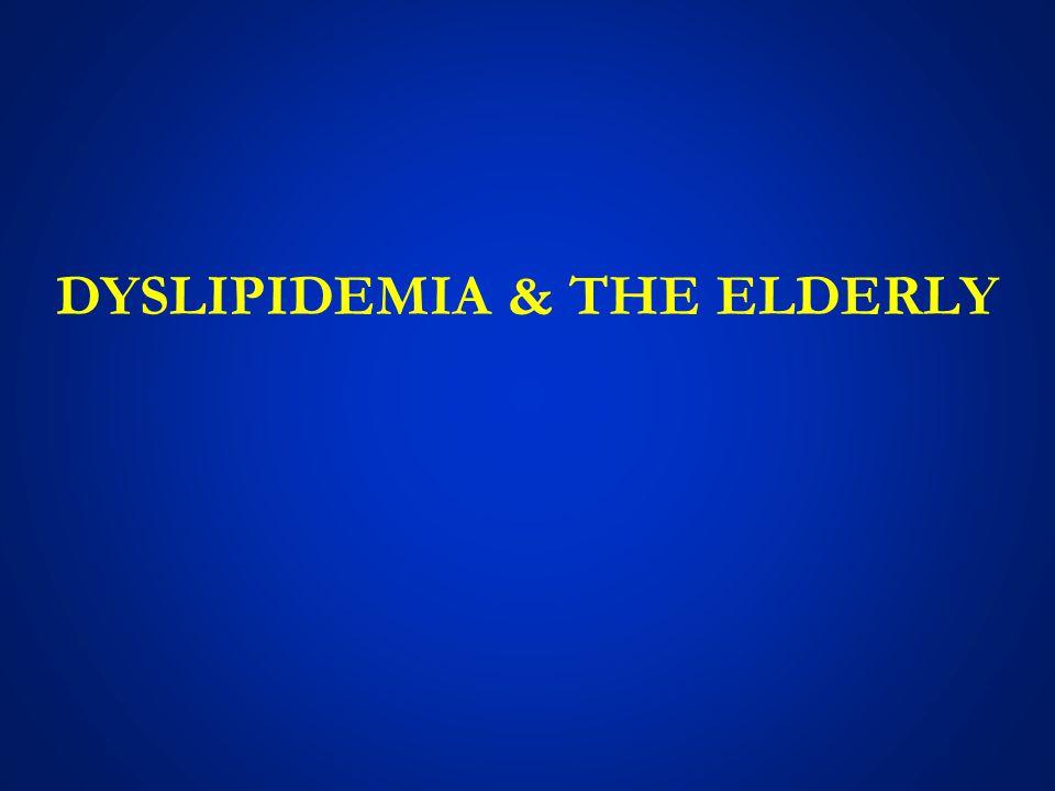 DYSLIPIDEMIA & THE ELDERLY