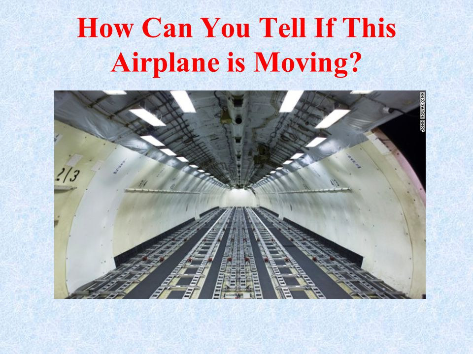 How Can You Tell If This Airplane is Moving