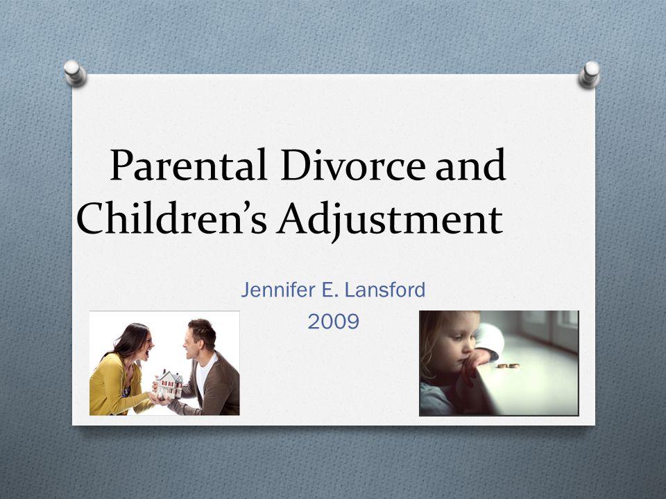 Parental Divorce and Children's Adjustment Jennifer E. Lansford 2009