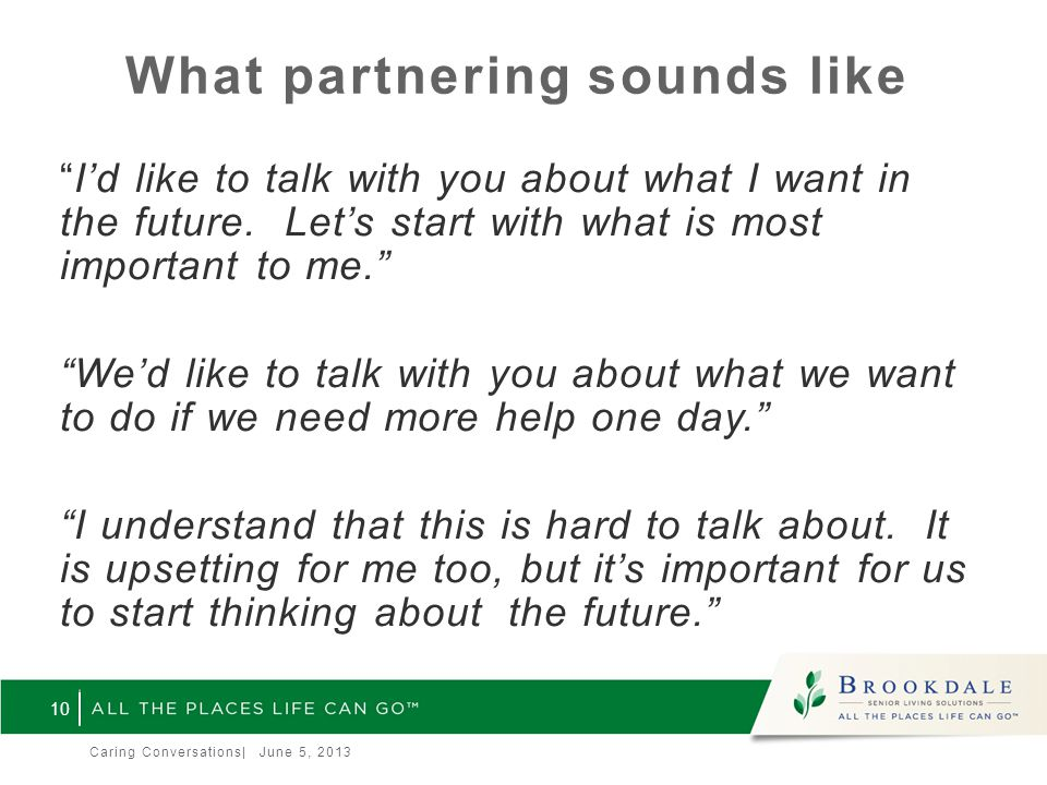 What partnering sounds like I'd like to talk with you about what I want in the future.