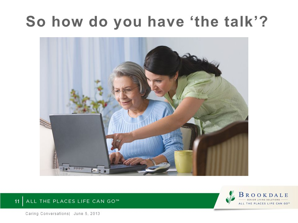 So how do you have 'the talk'? 11 Caring Conversations| June 5, 2013