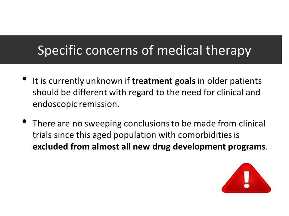 Specific concerns of medical therapy It is currently unknown if treatment goals in older patients should be different with regard to the need for clin