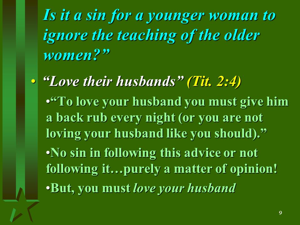 9 Is it a sin for a younger woman to ignore the teaching of the older women Love their husbands (Tit.