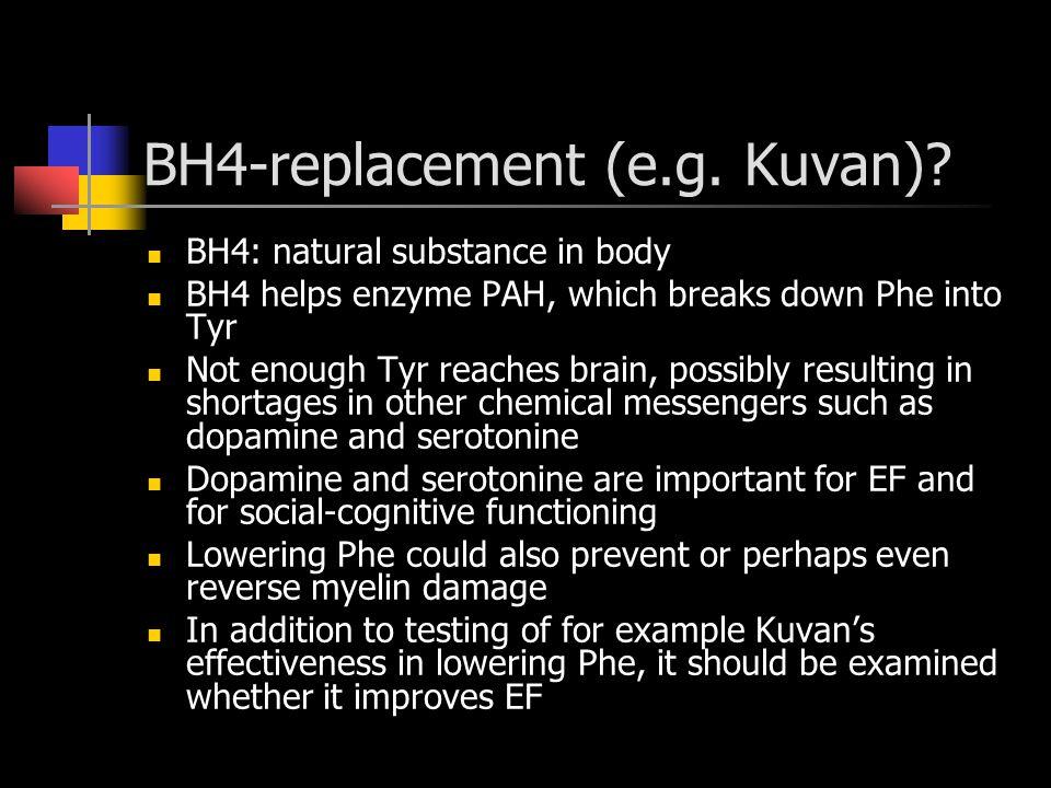 BH4-replacement (e.g. Kuvan).