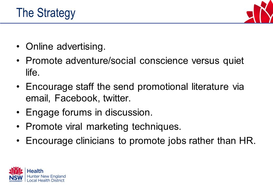 The Strategy Online advertising. Promote adventure/social conscience versus quiet life.