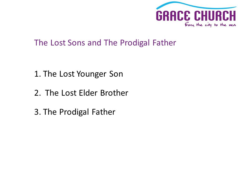 The Lost Sons and The Prodigal Father 1.The Lost Younger Son 2.