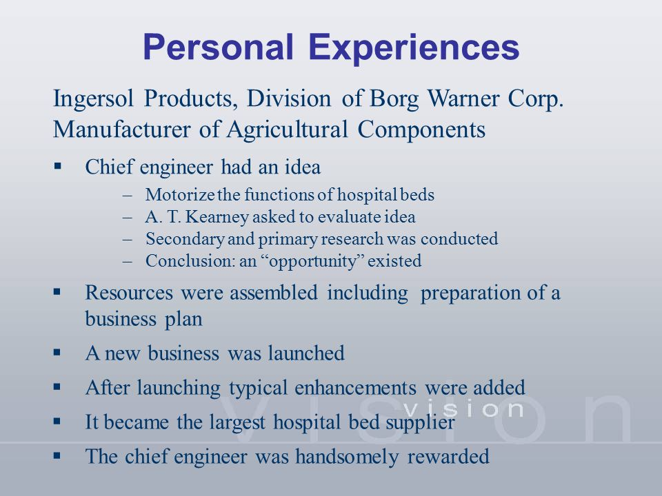 Personal Experiences Ingersol Products, Division of Borg Warner Corp. Manufacturer of Agricultural Components  Chief engineer had an idea – Motorize