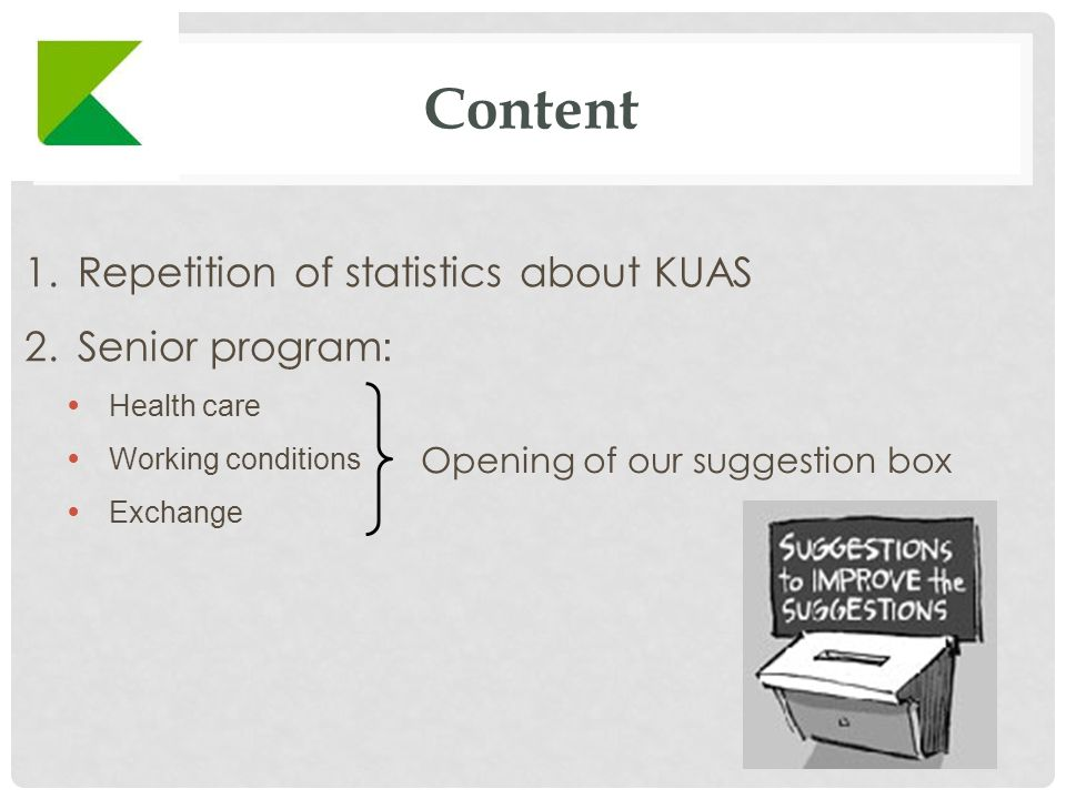 Content 1.Repetition of statistics about KUAS 2.Senior program : Health care Working conditions Exchange Opening of our suggestion box