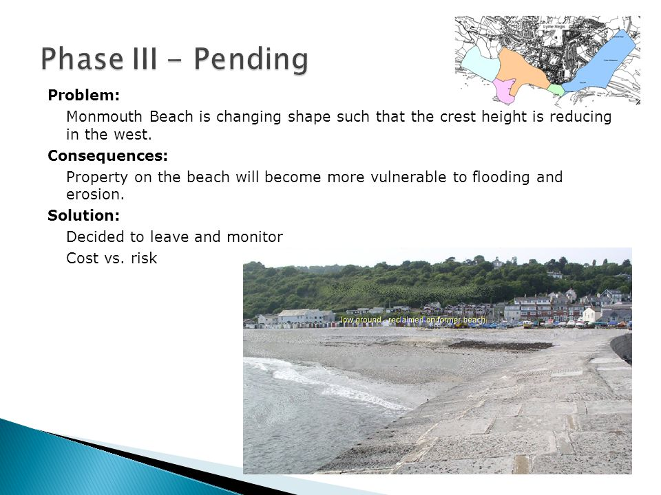Problem: Monmouth Beach is changing shape such that the crest height is reducing in the west.