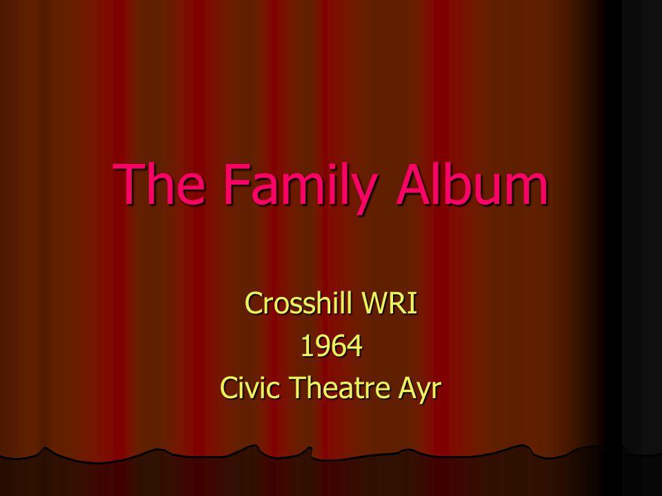 The Family Album Crosshill WRI 1964 Civic Theatre Ayr
