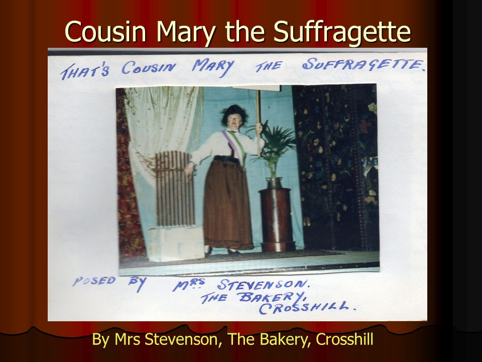 Cousin Mary the Suffragette By Mrs Stevenson, The Bakery, Crosshill