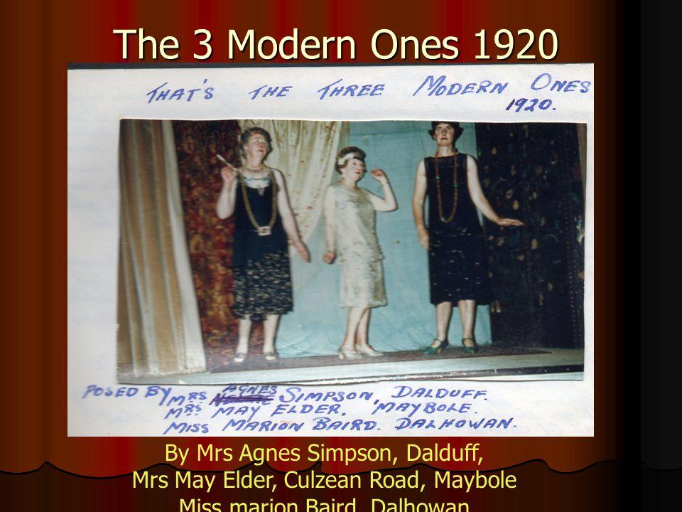 The 3 Modern Ones 1920 By Mrs Agnes Simpson, Dalduff, Mrs May Elder, Culzean Road, Maybole Miss marion Baird, Dalhowan