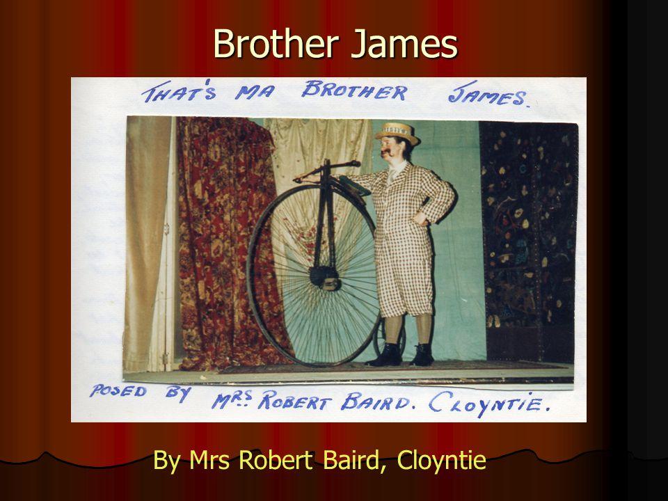 Brother James By Mrs Robert Baird, Cloyntie