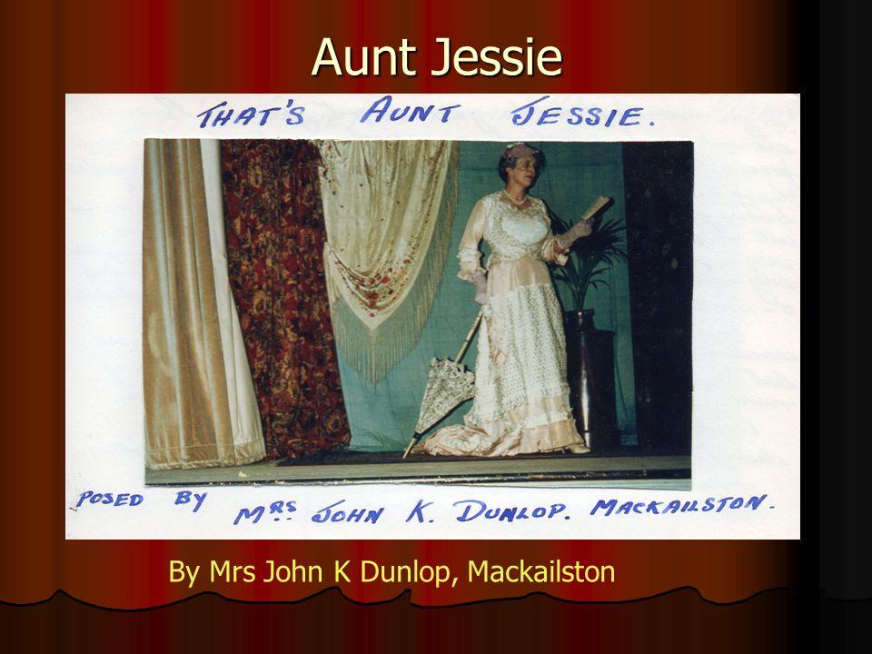 Aunt Jessie By Mrs John K Dunlop, Mackailston