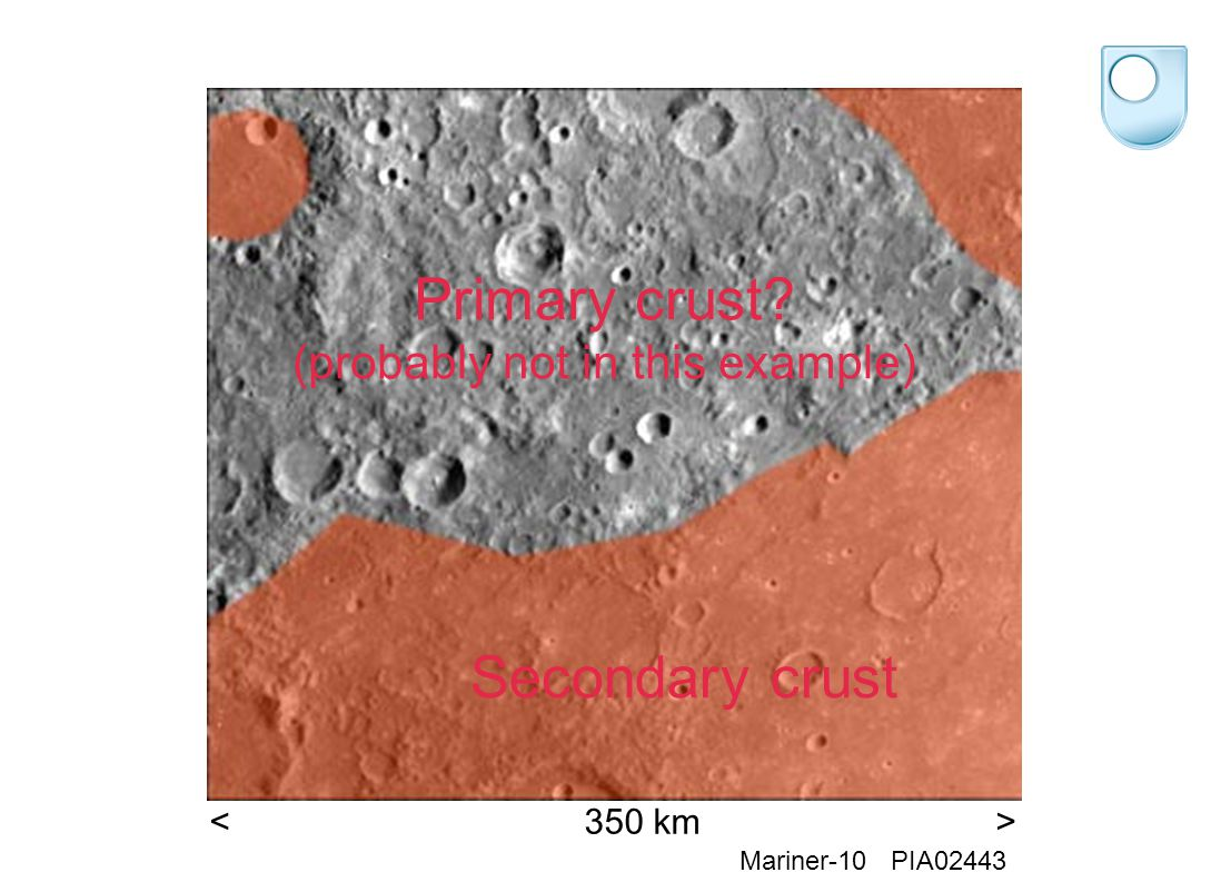 Secondary crust Primary crust (probably not in this example) Mariner-10 PIA02443