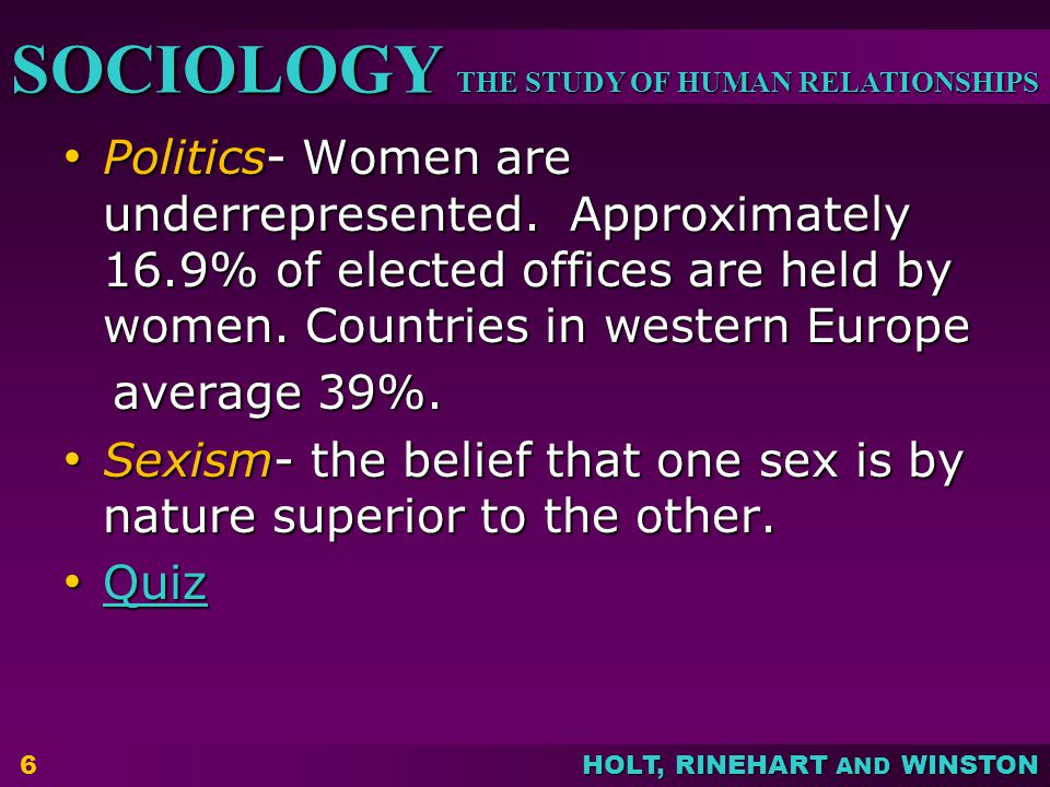 THE STUDY OF HUMAN RELATIONSHIPS SOCIOLOGY HOLT, RINEHART AND WINSTON Gender Inequality in the U.S.