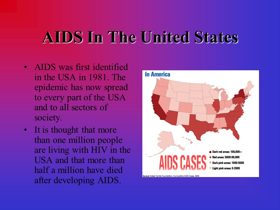 AIDS In The United States AIDS was first identified in the USA in 1981. The epidemic has now spread to every part of the USA and to all sectors of soc