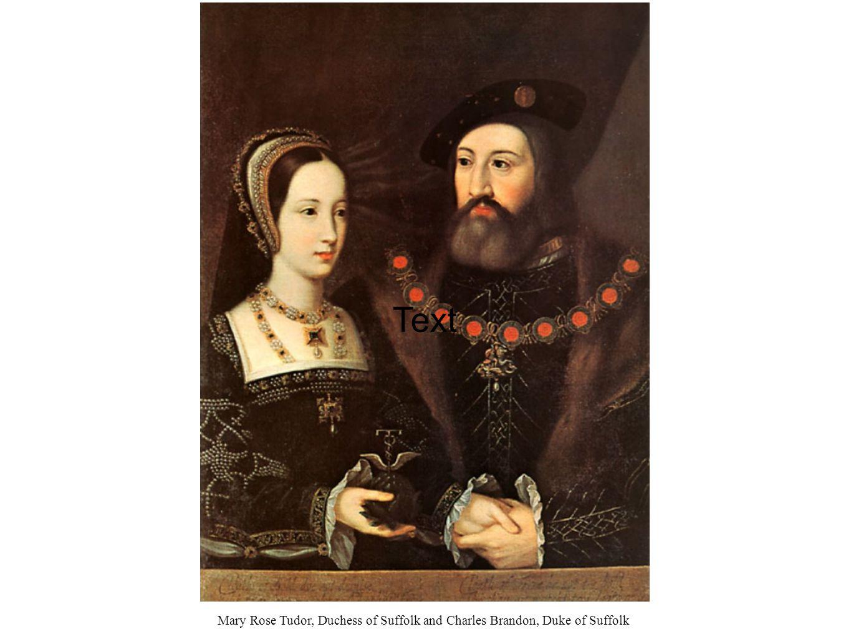 Text Mary Rose Tudor, Duchess of Suffolk and Charles Brandon, Duke of Suffolk