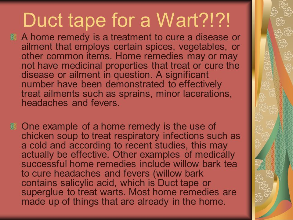 Duct tape for a Wart ! .