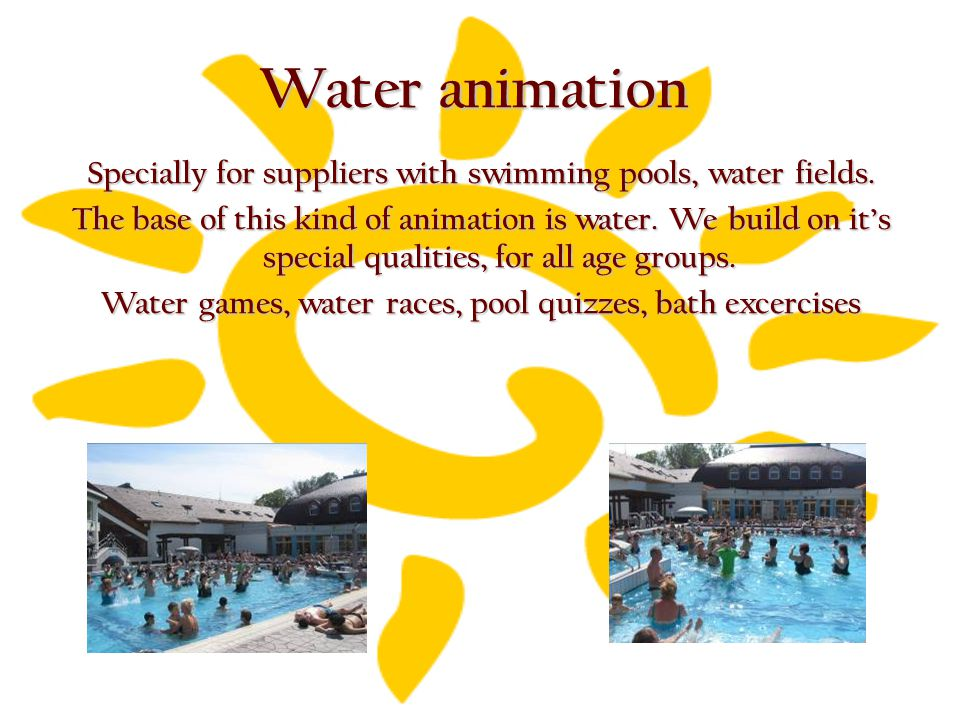 Water animation Specially for suppliers with swimming pools, water fields.